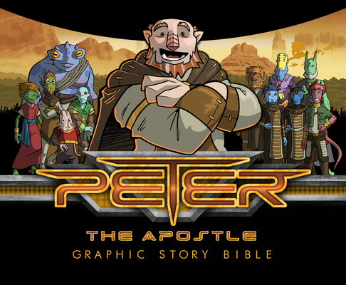 Peter the Apostle: Graphic Story Bible