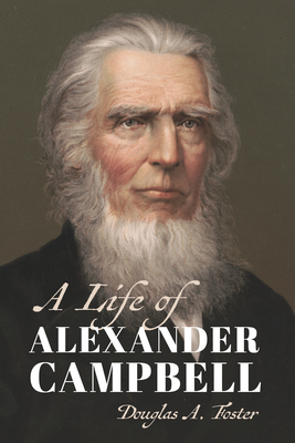 A Life of Alexander Campbell