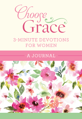 Choose Grace: 3-Minute Devotions for Women Journal