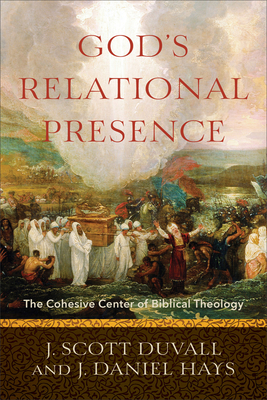 God's Relational Presence: The Cohesive Center of Biblical Theology