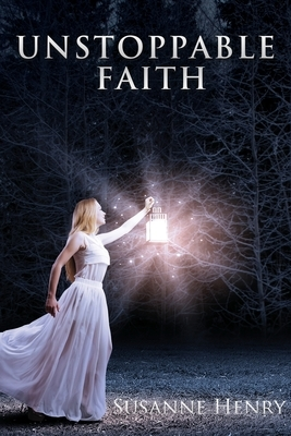 Unstoppable Faith: A Book of Inspirational Poems