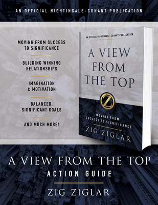 A View from the Top Action Guide: Your Guide to Moving from Success to Significance