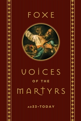 Foxe: Voices of the Martyrs: Ad33 - Today