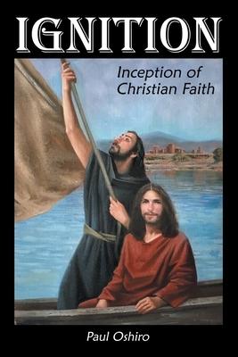 Ignition: Inception of Christian Faith