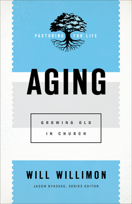 Aging: Growing Old in Church