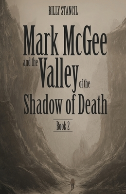 Mark McGee and the Valley of the Shadow of Death: Book 2