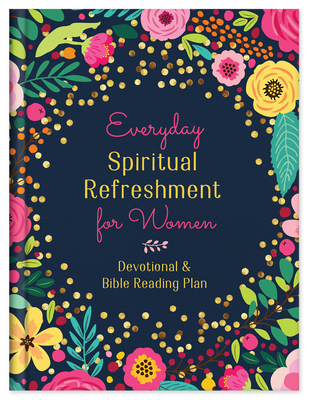Everyday Spiritual Refreshment for Women: Devotional and Bible Reading Plan