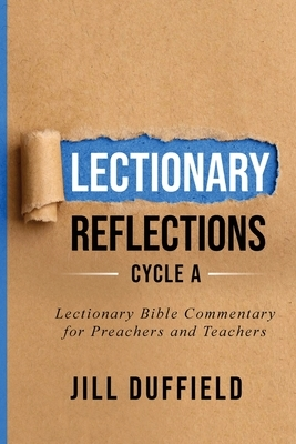 Lectionary Reflections Cycle A: Lectionary Bible Commentary for Preachers and Teachers