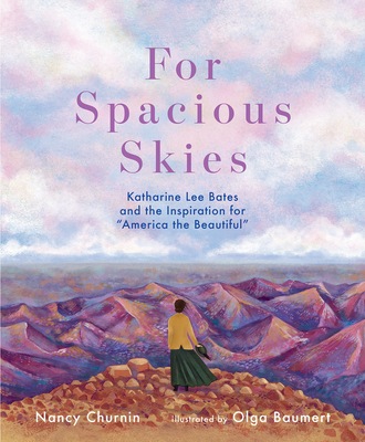 "For Spacious Skies: Katharine Lee Bates and the Inspiration for ""America the Beautiful"""