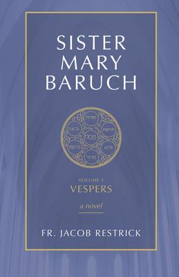 Sister Mary Baruch: Vespers (Vol 3)