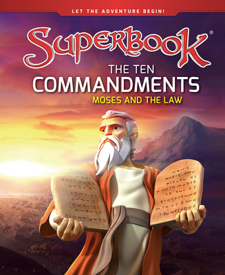 The Ten Commandments: Moses and the Law