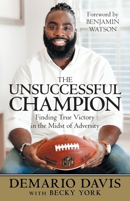 The Unsuccessful Champion: Finding True Victory in the Midst of Adversity