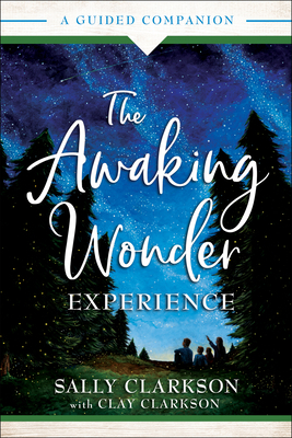 The Awaking Wonder Experience: A Guided Companion