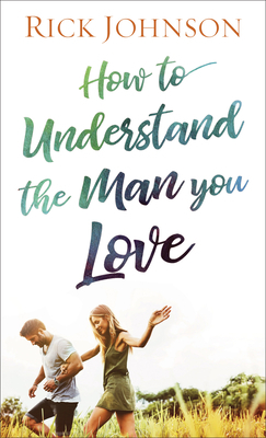 How to Understand the Man You Love