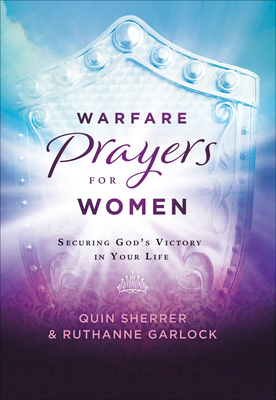 Warfare Prayers for Women: Securing God's Victory in Your Life
