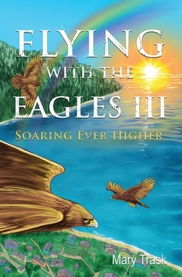 Flying with the Eagles III: Soaring Ever Higher