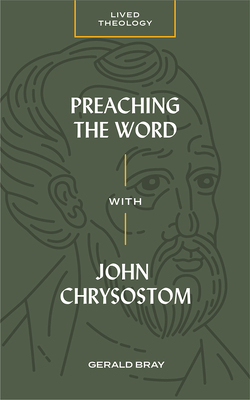 Preaching the Word with John Chrysostom
