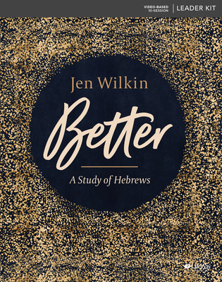 Better - Leader Kit: A Study of Hebrews