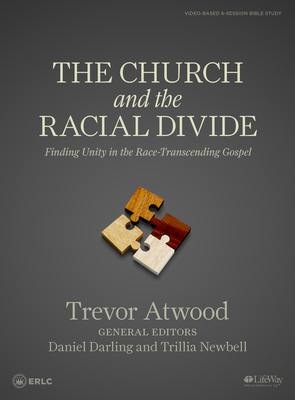 The Church and the Racial Divide - Bible Study Book: Finding Unity in the Race -Transcending Gospel