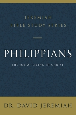 Philippians: The Joy of Living in Christ