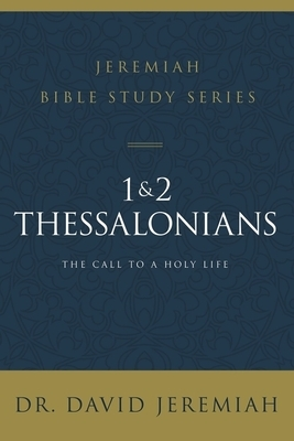 1 and 2 Thessalonians: The Call to a Holy Life