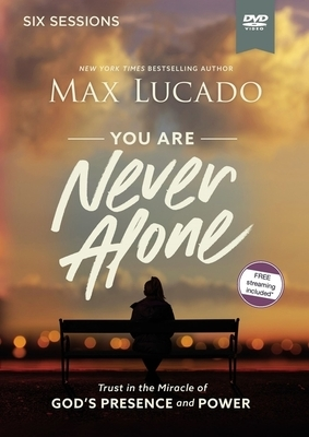 You Are Never Alone Video Study: Trust in the Miracle of God's Presence and Power