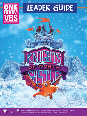 Vacation Bible School (Vbs) 2020 Knights of North Castle One Room Leader Guide: Quest for the King's Armor