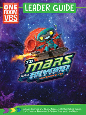 Vacation Bible School (Vbs) to Mars and Beyond One Room Leader Guide: Explore Where God's Power Can Take You!