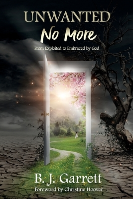 Unwanted No More: From Exploited to Embraced by God