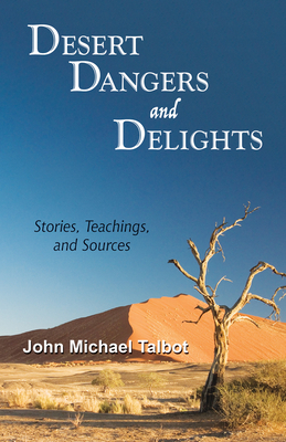 Desert Dangers and Delights: Stories, Teachings, and Sources