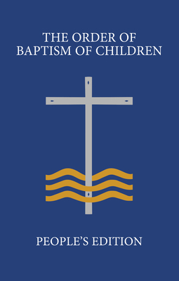The Order of Baptism of Children: People's Edition