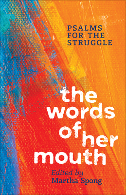 The Words of Her Mouth: Psalms for the Struggle