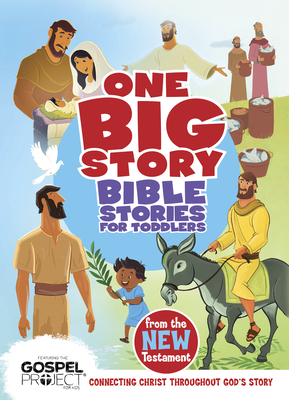 Bible Stories for Toddlers from the New Testament: Connecting Christ Throughout God's Story