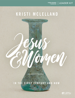 Jesus and Women - Leader Kit: In the First Century and Now
