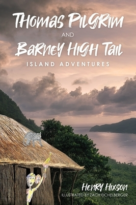 Thomas Pilgrim and Barney High Tail: Island Adventures