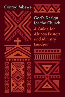 God's Design for the Church: A Guide for African Pastors and Ministry Leaders