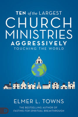 Ten of the Largest Church Ministries Aggressively Touching the World