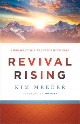 Revival Rising: Embracing His Transforming Fire