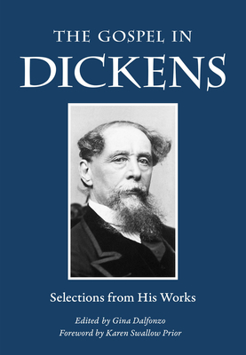 The Gospel in Dickens: Selections from His Works