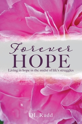 Forever Hope: Living in hope in the midst of life's struggles