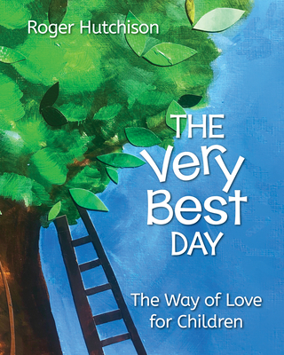 The Very Best Day: The Way of Love for Children