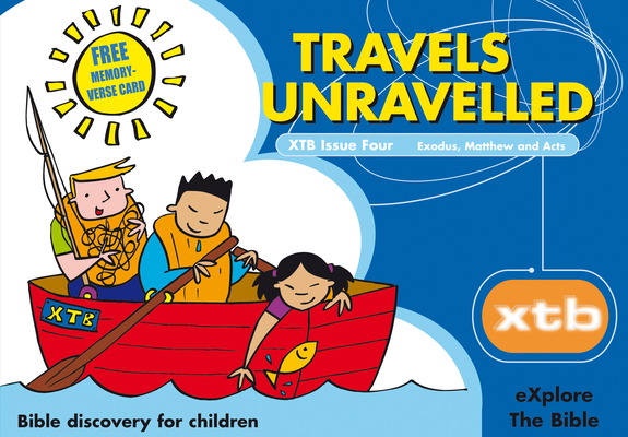 Xtb 4: Travels Unravelled, 4: Bible Discovery for Children