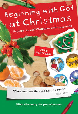 Beginning with God at Christmas: Explore the Real Christmas with Your Child