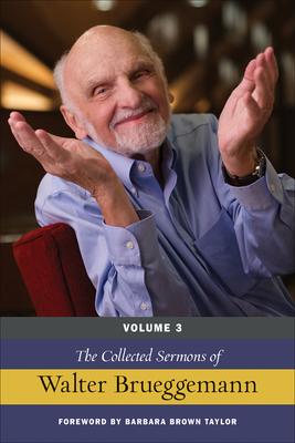 The Collected Sermons of Walter Brueggemann, Volume 3