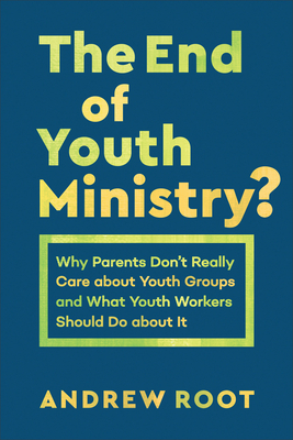 End of Youth Ministry?