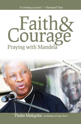 Faith & Courage: Praying with Mandela