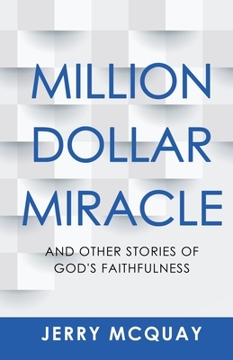 Million Dollar Miracle: And Other Stories of God's Faithfulness