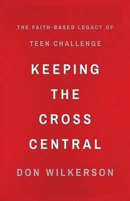 Keeping the Cross Central: The Faith-Based Legacy of Teen Challenge