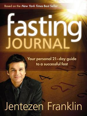 Fasting Journal: Your Personal 21-Day Guide to a Successful Fast