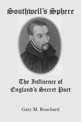 Southwell's Sphere: The Influence of England's Secret Poet